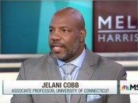 UCONN Prof Jelani Cobb: Still 'Racism in High Places' of Government