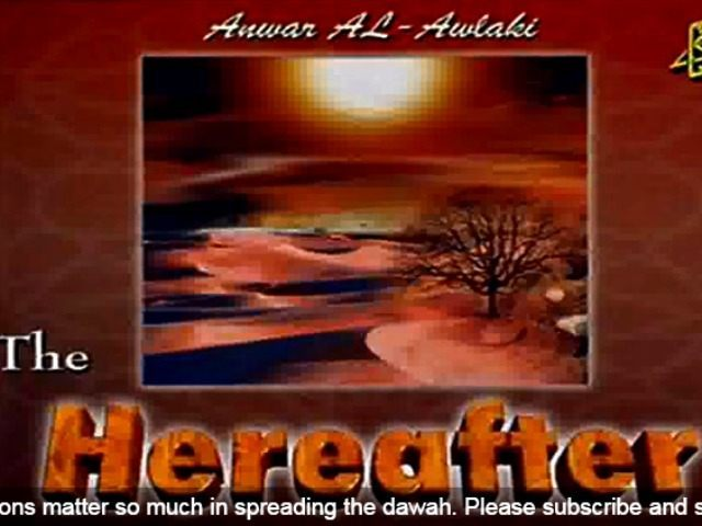 The Hereafter Series Anwar Al-Awlaki YouTube