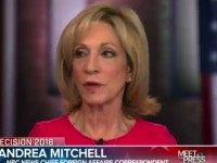 Andrea Mitchell: 'Stunning' Hillary Has Lost The Base And The Woman Vote