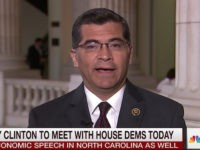 "Wednesday on MSNBC's ""Morning Joe,"" Rep. Xavier Becerra, (D-CA) said …"