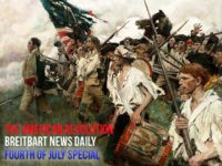 Breitbart News Daily: The American Revolution — The War That Won Our Freedom