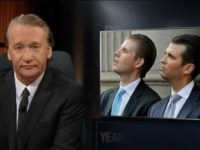 Maher Rips Trump Sons — Calls Them 'Uday and Qusay'