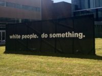 Temple University Student Art Display Tells White People to 'Do Something'