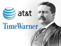The AT&T-Time Warner Deal: Perspective from the Great Trustbuster, Part II — Theodore Roosevelt Spells Out the Two Republican Traditions