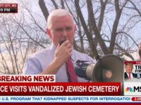 Pence at Vandalized Jewish Cemetery: 'No Place' for Hatred, Acts of Prejudice or Violence, or Anti-Semitism