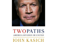 John Kasich New Book: Trump Won Election Because America in Spiritual Decline