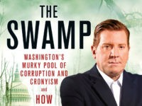 Exclusive Excerpt — Eric Bolling's 'The Swamp: Washington's Murky Pool of Corruption and Cronyism and How Trump Can Drain It'
