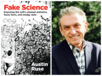Exclusive Excerpt — Austin Ruse's 'Fake Science: Exposing the Left's Skewed Statistics, Fuzzy Facts, and Dodgy Data'