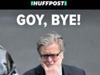 'Goy, Bye!' 'White Flight' HuffPost Loses the Plot, Turns Bannon Departure into Race War