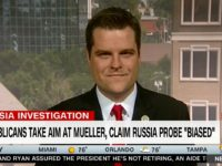 Gaetz on Special Counsel: 'Put Up or Shut Up' — Says GOP Colleagues Should Join Him in Calling for Mueller's Firing