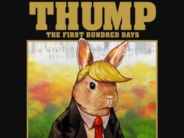 Thump: the First Bundred Days, a picture book featuring a rabbit version of Donald Trump