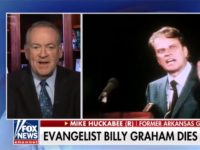 Mike Huckabee: Billy Graham Death 'Fake News' — 'He's More Alive Right Now Than He's Ever Been'