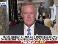 Meadows to N. Korea: Trump's 'Serious About the Punitive Measures — He Will Not Blink'