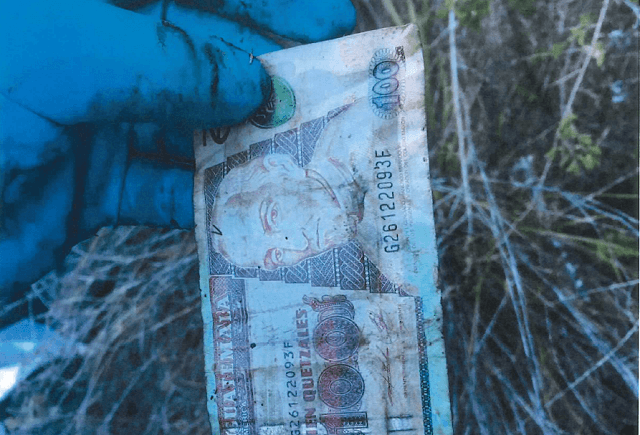 Guatemalan currency found on unidentified migrant who died in Brooks County after being abandoned by human smugglers. (Photo: Brooks County Sheriff's Office)