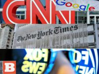 Nolte: Google Tape Proves You Cannot Trust CNN, NYT, or Even Fox News