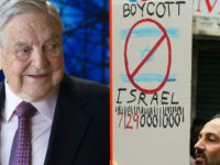 Target Israel: George Soros Groups Leading BDS War on Jewish State