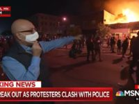 MSNBC's Velshi as Minneapolis Burns Behind Him: 'This Is Mostly a Protest — It Is Not Generally Speaking Unruly'