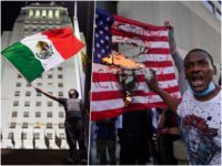 PHOTOS: Rioters Fly Mexican Flags as American Flags are Torched Across U.S.