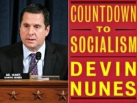 Exclusive — Devin Nunes to Release New Book: 'Countdown to Socialism'