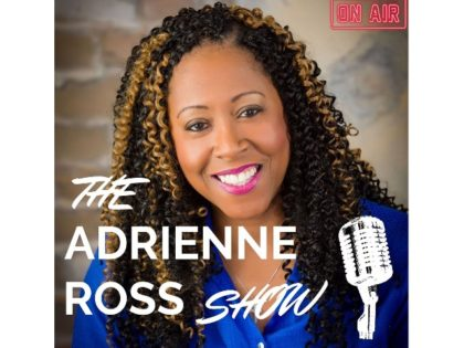 Breitbart News editor Adrienne Ross has launched a podcast called The Adrienne Ross Show.