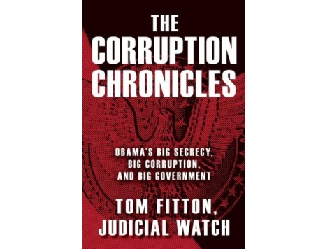 'The Corruption Chronicles' – Judicial Watch's Fight Against Secrecy and Cronyism