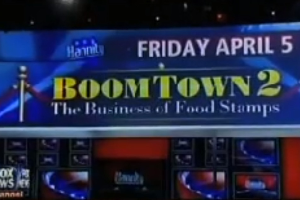 TONIGHT, 9 pm EDT on FNC: 'Sean Hannity Special–Boomtown 2: The Business of Food Stamps'