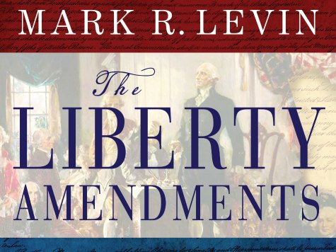 Stopping Tyranny with Mark Levin's 'The Liberty Amendments'