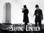 'Saving Lincoln' Needs You … to Tell Another Side of a Great President's Story