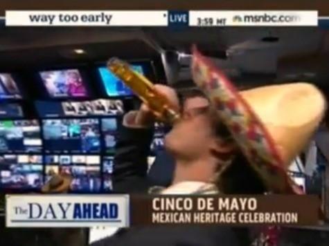 MSNBC's Cinco de Mayo: White Guy in Sombrero Pretends to Be Drunk on Tequila