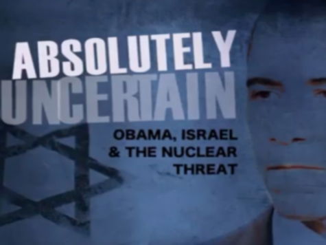 Absolutely Uncertain: New Film Looks at Obama's Abandonment of Israel