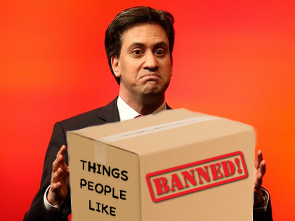 Ed Mili-Banned: The Labour Leader's Plan to Suck the Fun, and Freedom, Out of Britain