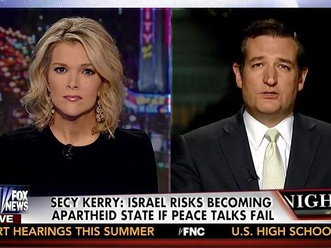 Ted Cruz: Kerry's 'Apartheid' Statement 'Undermines US National Security Interests'