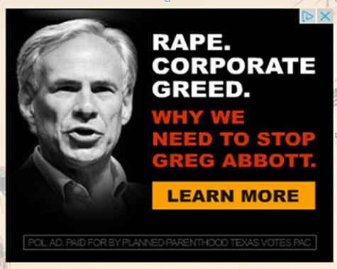 Planned Parenthood Blames Greg Abbott For Rape in New Ads