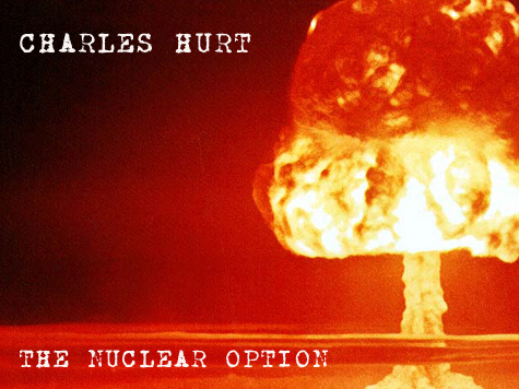 The Nuclear Option: If Republicans Don't Fight Now, They Never Will