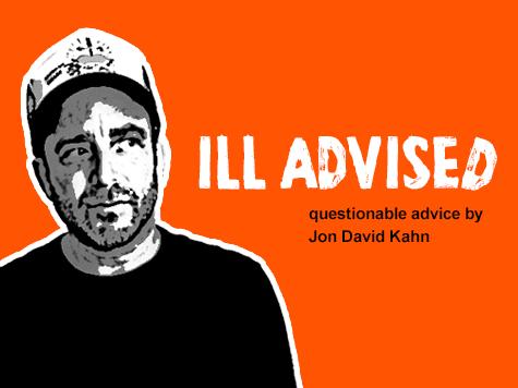 Ill Advised, Questionable Advice from Jon David Kahn